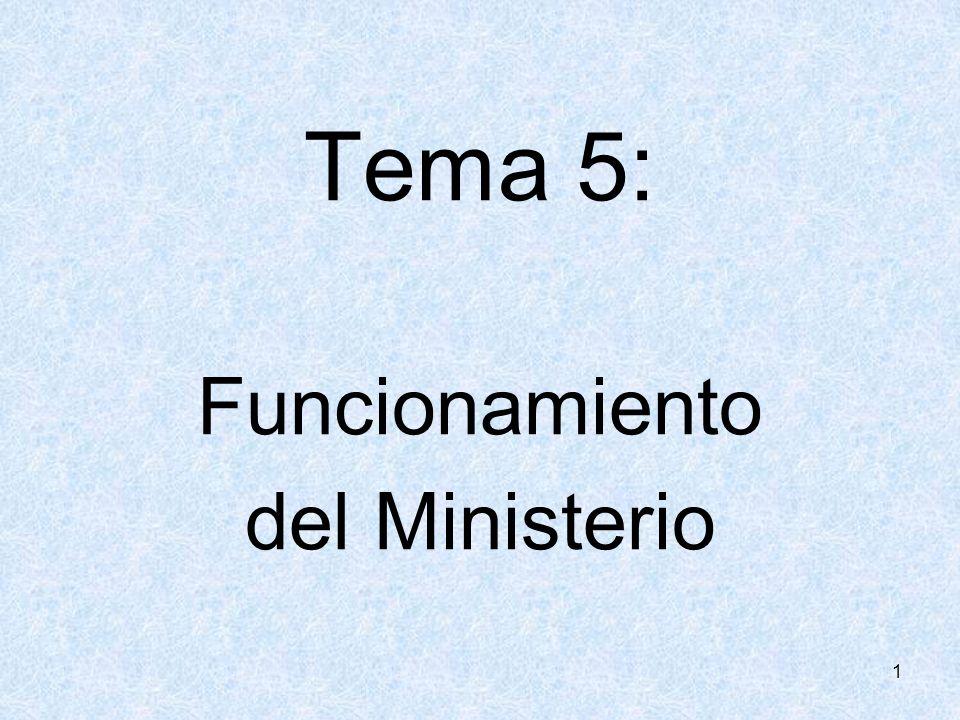 1 Tema 5: Funcionamiento del Ministerio