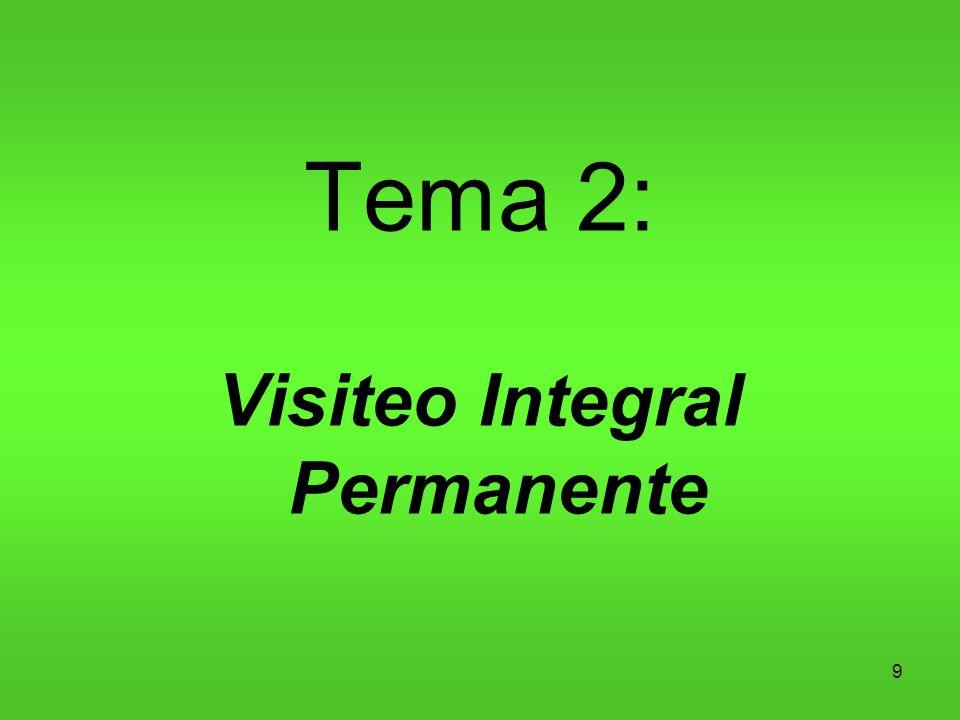 9 Tema 2: Visiteo Integral Permanente