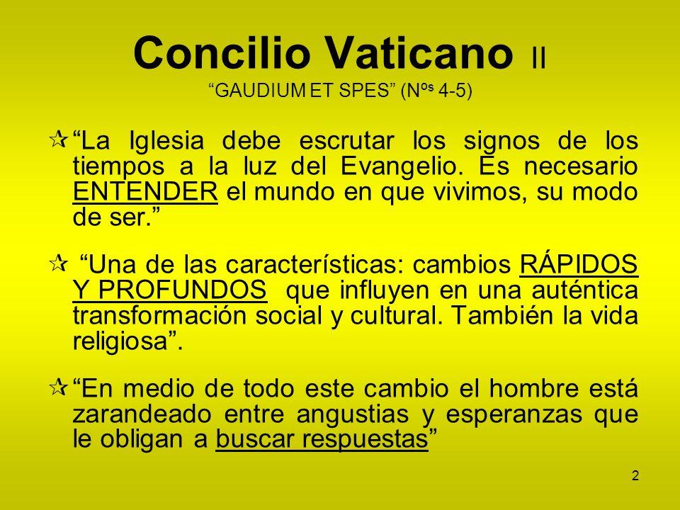 2 Concilio Vaticano II GAUDIUM ET SPES (Nº s 4-5) La Iglesia debe escrutar los signos de los tiempos a la luz del Evangelio. Es necesario ENTENDER el
