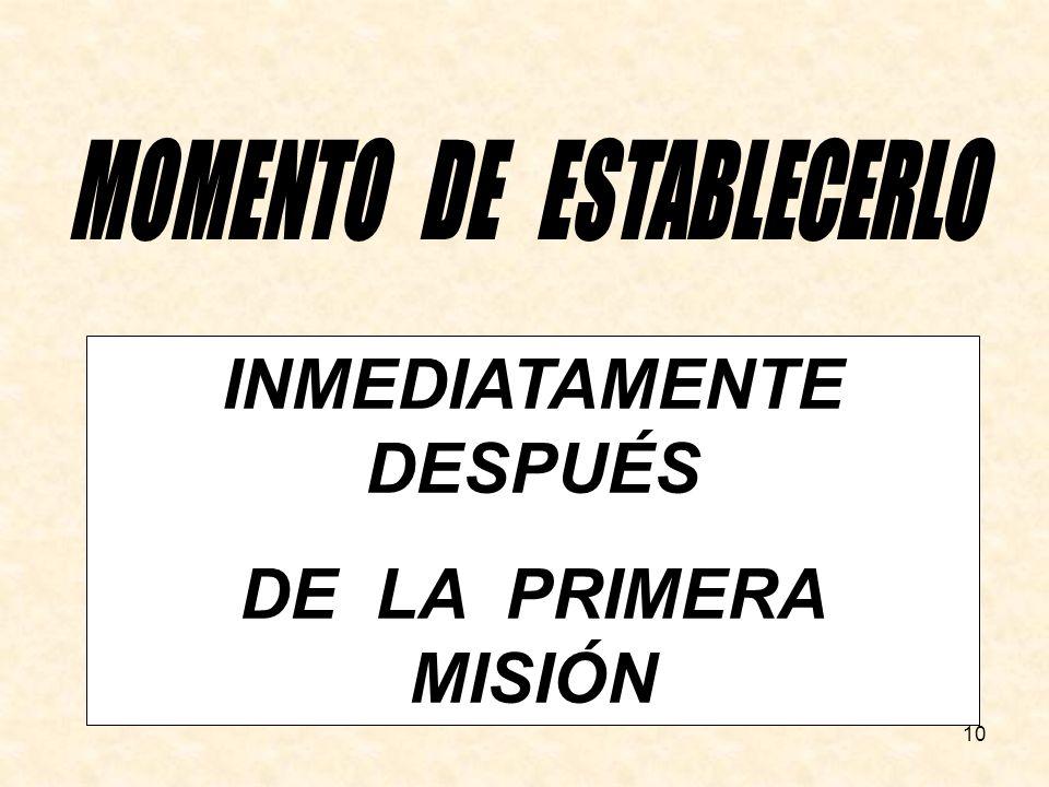 10 INMEDIATAMENTE DESPUÉS DE LA PRIMERA MISIÓN
