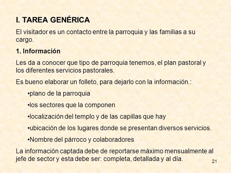 21 I.TAREA GENÉRICA El visitador es un contacto entre la parroquia y las familias a su cargo.