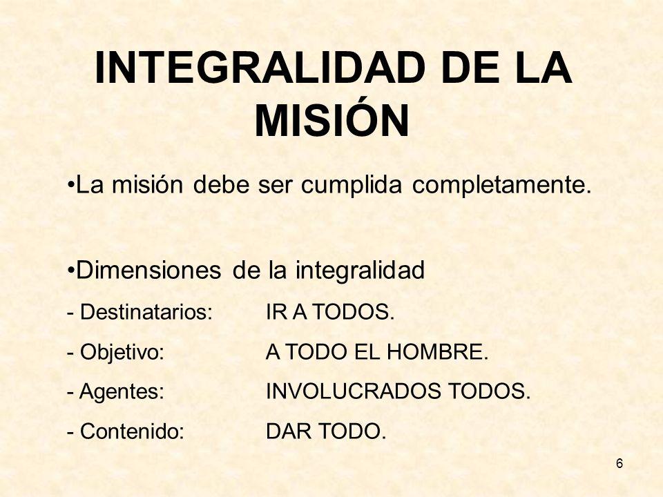 6 INTEGRALIDAD DE LA MISIÓN La misión debe ser cumplida completamente.