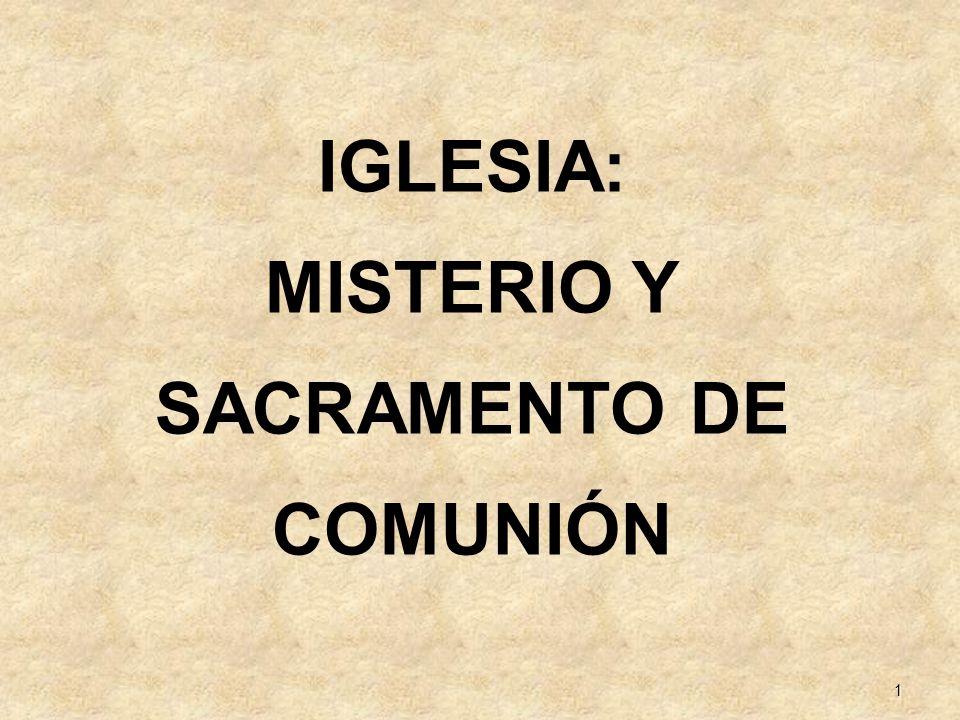 12 La Iglesia como sacramento Sacramento (Misterio): Signo visible y eficaz de la salvación.