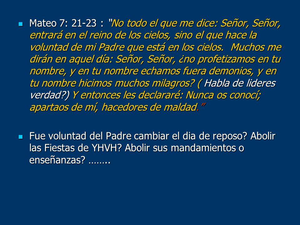 Mateo 7: 21-23 : No todo el que me dice: Señor, Señor, entrará en el reino de los cielos, sino el que hace la voluntad de mi Padre que está en los cie