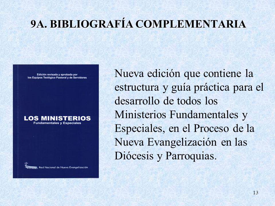 9A. BIBLIOGRAFÍA COMPLEMENTARIA 13 Nueva edición que contiene la estructura y guía práctica para el desarrollo de todos los Ministerios Fundamentales