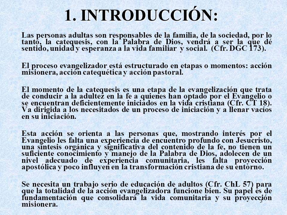 1. INTRODUCCIÓN: Las personas adultas son responsables de la familia, de la sociedad, por lo tanto, la catequesis, con la Palabra de Dios, vendrá a se