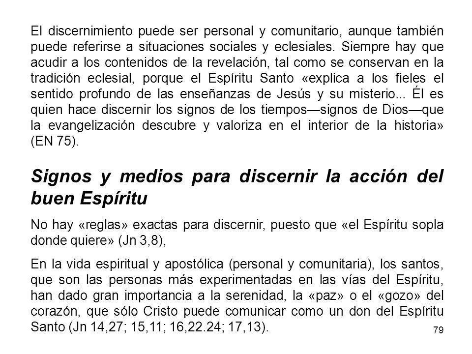 79 El discernimiento puede ser personal y comunitario, aunque también puede referirse a situaciones sociales y eclesiales.