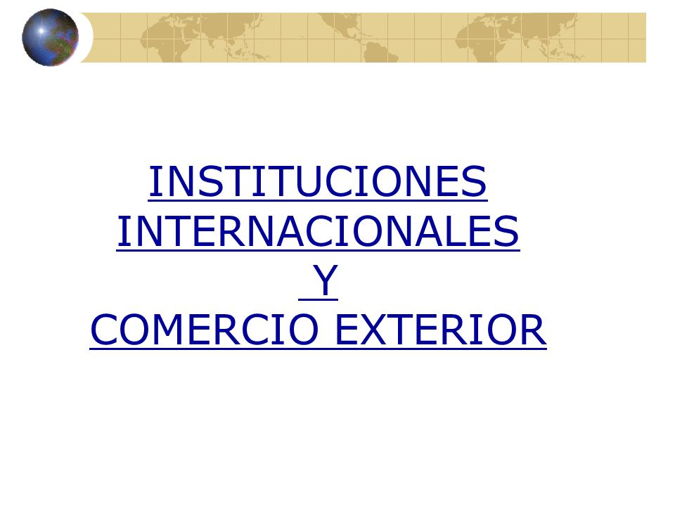 3.INSTITUCIONES INTERNACIONALES BANCO MUNDIAL - Origen BIRF.