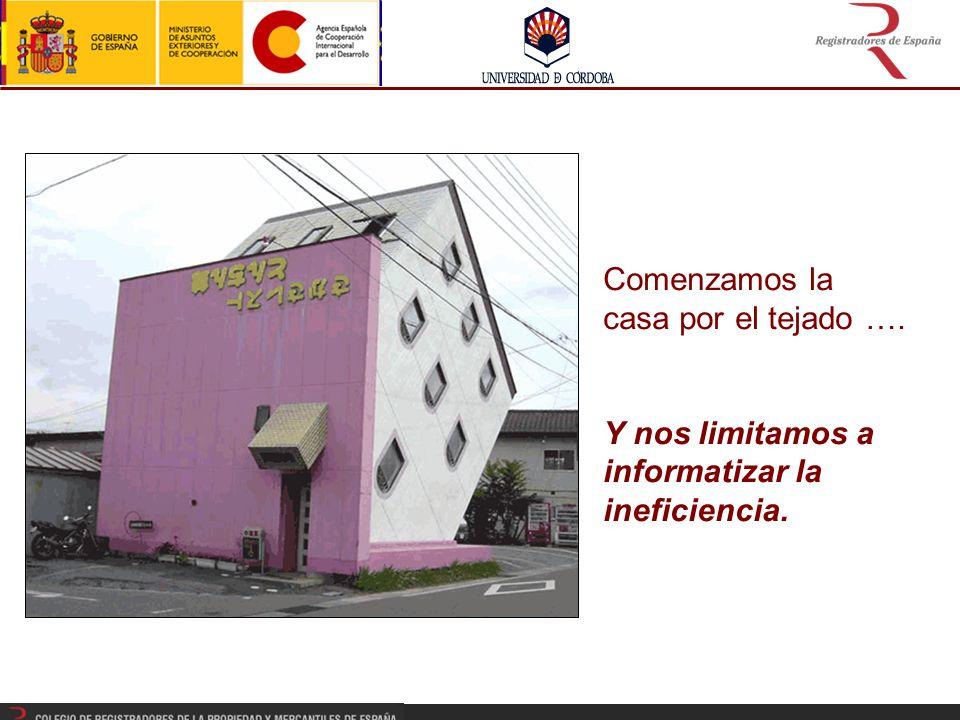 Comenzamos la casa por el tejado …. Y nos limitamos a informatizar la ineficiencia.