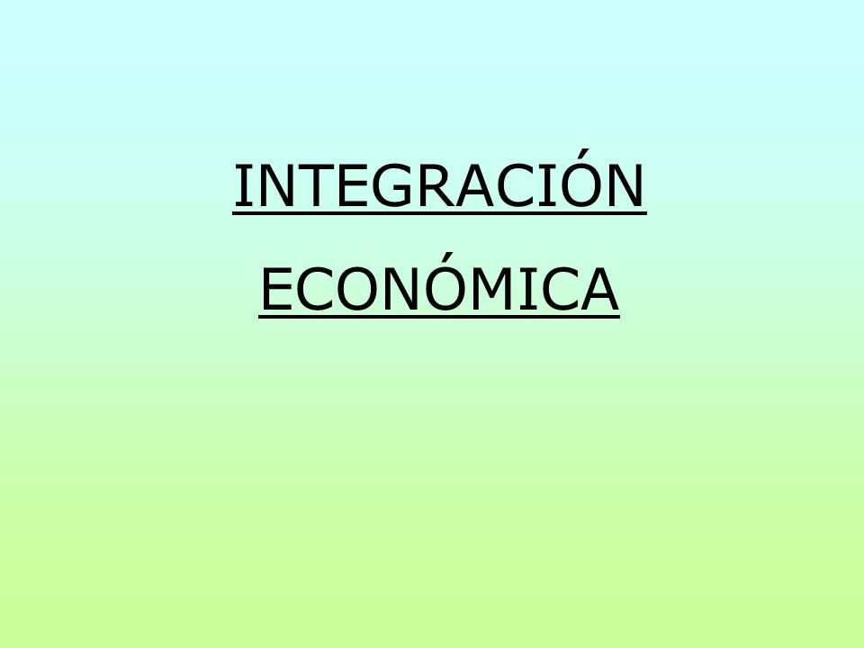 1.FORMAS DE RELACIÓN ECONÓMICA ENTRE LAS NACIONES.