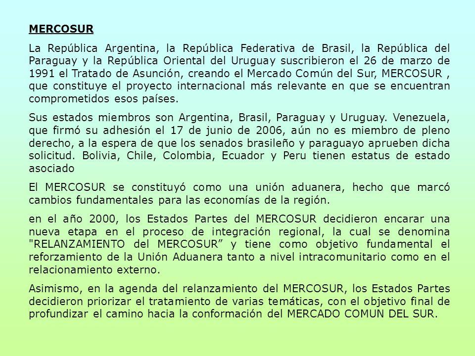 MERCOSUR La República Argentina, la República Federativa de Brasil, la República del Paraguay y la República Oriental del Uruguay suscribieron el 26 d
