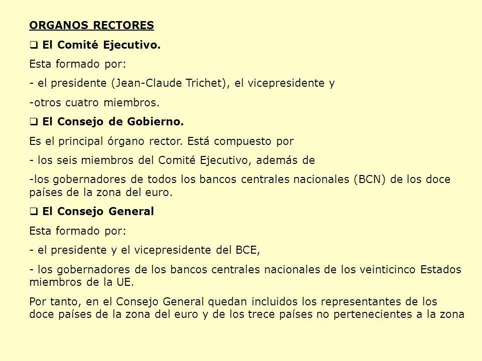 ORGANOS RECTORES El Comité Ejecutivo.
