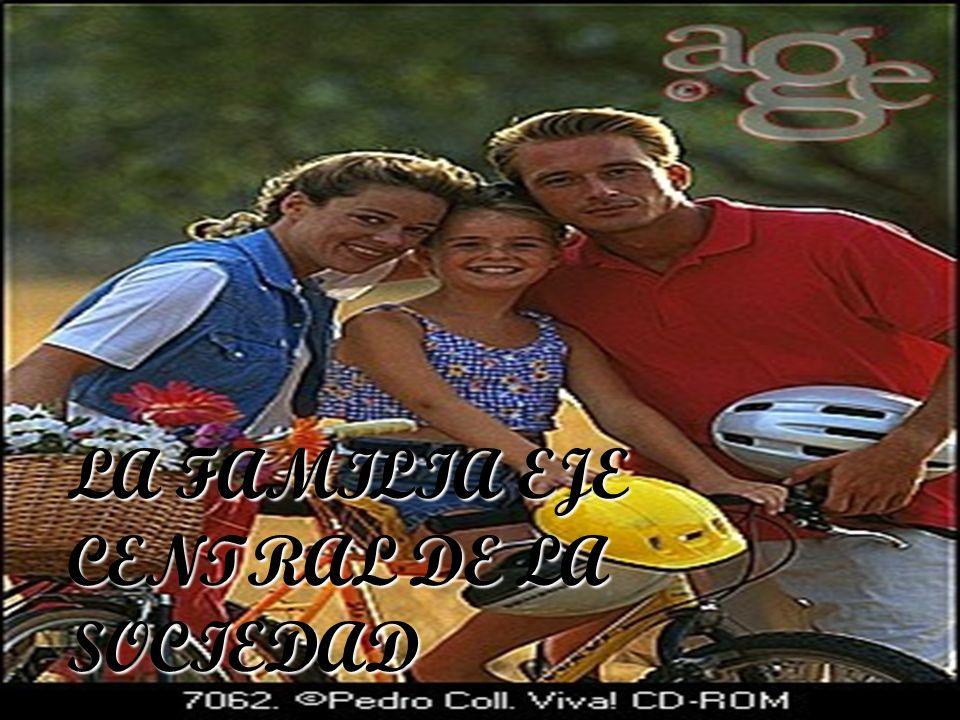LA FAMILIA EJE CENTRAL DE LA SOCIEDAD