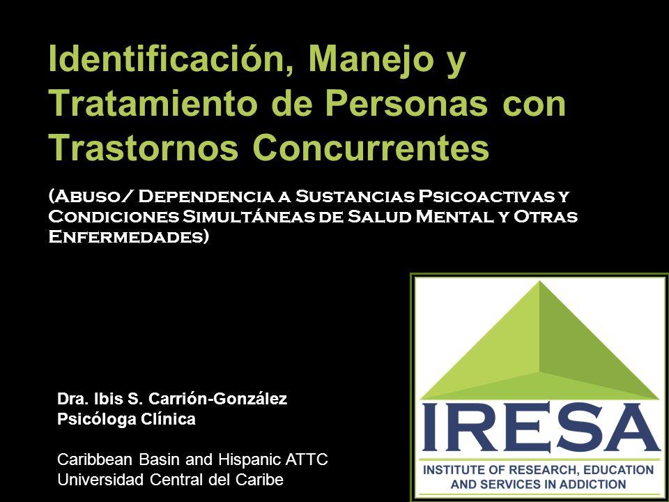Identificación, Manejo y Tratamiento de Personas con Trastornos Concurrentes (Abuso/ Dependencia a Sustancias Psicoactivas y Condiciones Simultáneas d