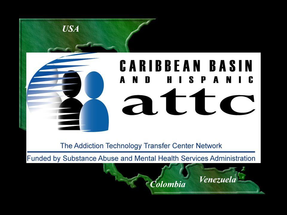 Información contacto Oficina Nacional del ATTC –Tel.: (816) 482-1200 –Fax: (816) 482-1101 –www.nattc.orgwww.nattc.org –no@nattc.org Caribbean Basin & Hispanic ATTC –Tel: (787) 785-4211 –Fax: (787) 785-4222 –http://cbattc.uccaribe.edu –prattc@uccaribe.edu