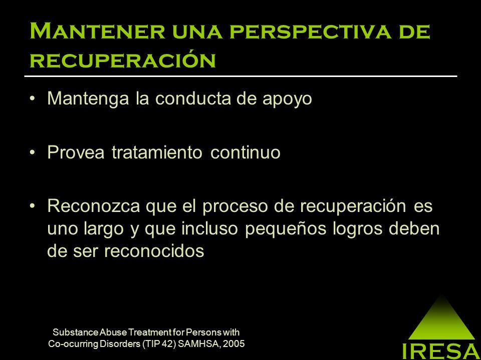 Recuperación Es una manera de vivir satisfactoriamente, con esperanza y contribuyendo a la vida de acuerdo con las limitaciones que provoca la enfermedad (mental-abuso/dependencia de sustancias psicoactivas) (Anthony, 1993)