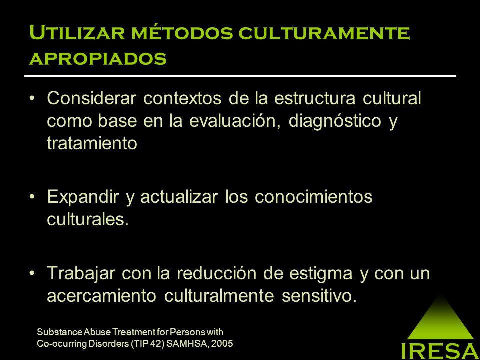 Utilizar métodos culturamente apropiados Reconocer la importancia cultural y del lenguaje, enfatizando las fortalezas culturales de las personas.