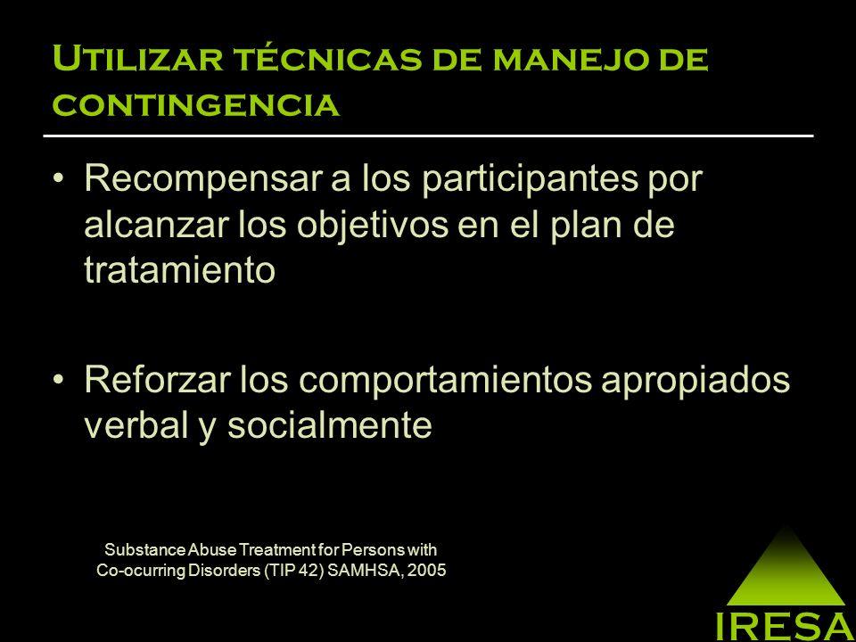 Modelos de tratamiento para los Trastornos Concurrentes Técnicas de Entrevista Motivacional –(Miller and Rollnick, 2002) Manejo de Contingencias –(Higgins, 1986) Terapia Cognitiva-Conductual –(Carroll, 1998)