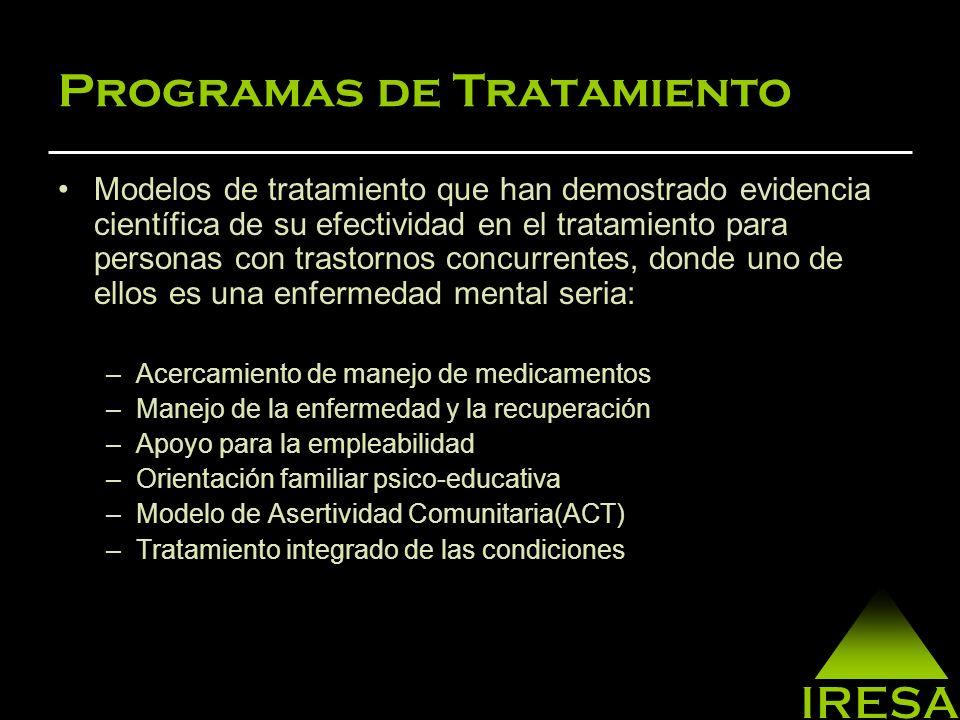 Programas de Tratamiento Objetivos: –Satisfacer las necesidades del participante en el tratamiento y la desintoxicación, a través de evaluaciones.