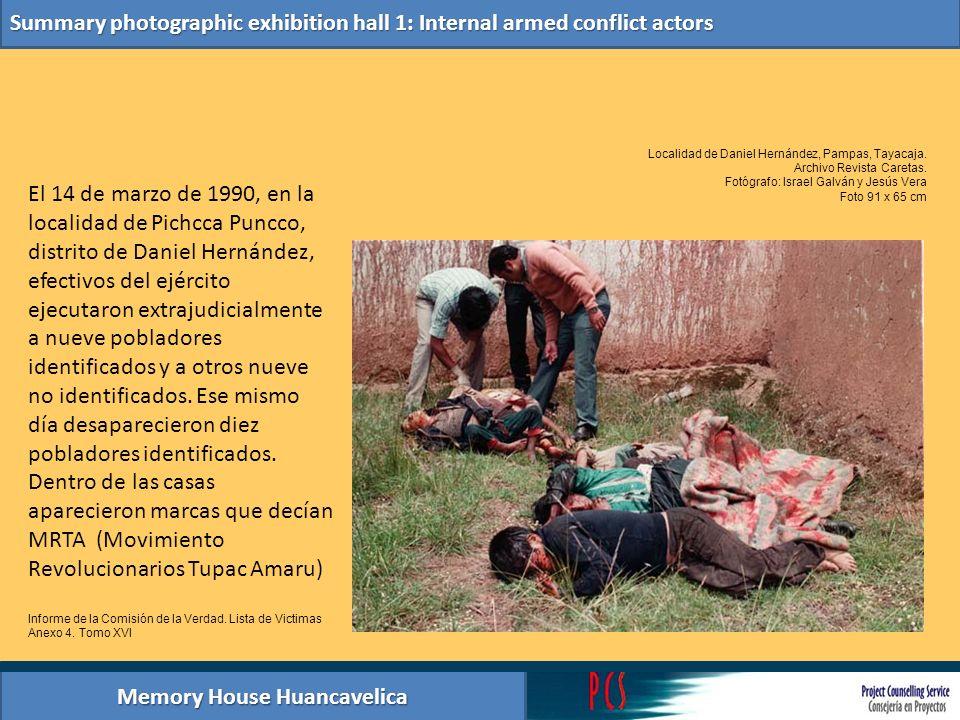 Memory House Huancavelica Summary photographic exhibition hall 1: Internal armed conflict actors El 14 de marzo de 1990, en la localidad de Pichcca Pu