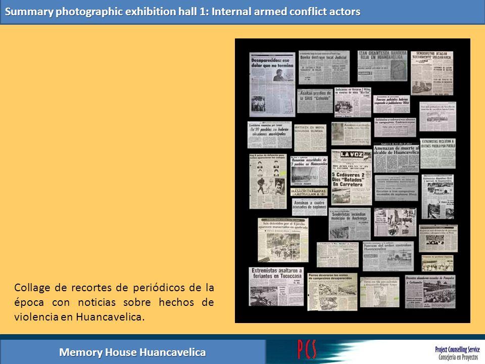 Memory House Huancavelica Summary photographic exhibition hall 1: Internal armed conflict actors Collage de recortes de periódicos de la época con not