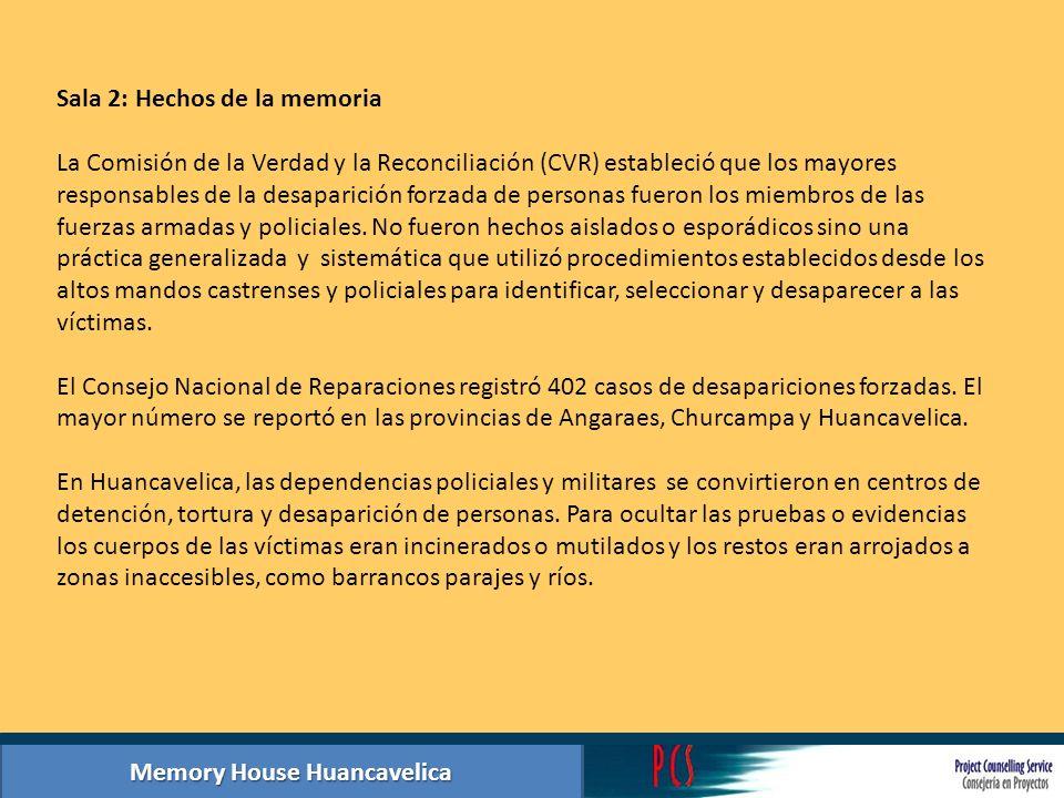 Memory House Huancavelica Sala 2: Hechos de la memoria La Comisión de la Verdad y la Reconciliación (CVR) estableció que los mayores responsables de l