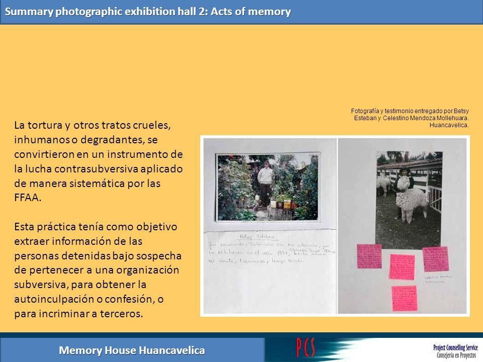 Memory House Huancavelica Summary photographic exhibition hall 2: Acts of memory La tortura y otros tratos crueles, inhumanos o degradantes, se convir