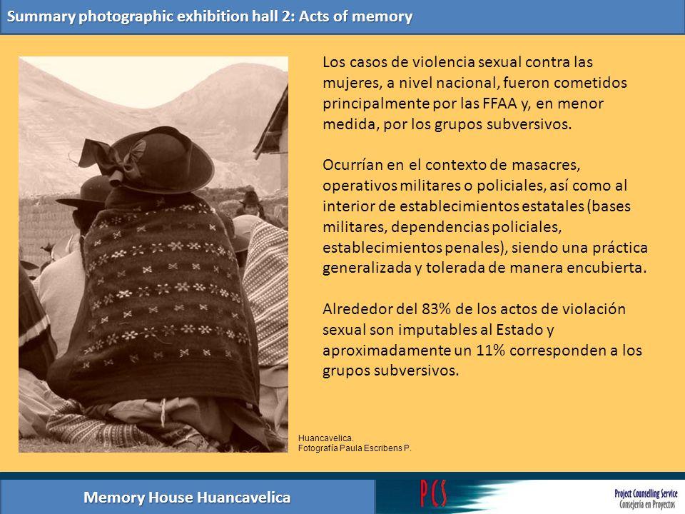 Memory House Huancavelica Summary photographic exhibition hall 2: Acts of memory Los casos de violencia sexual contra las mujeres, a nivel nacional, f