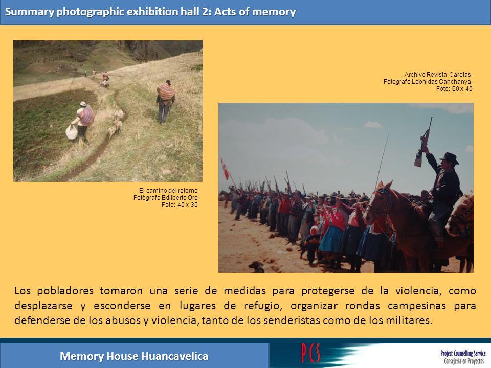 Memory House Huancavelica Summary photographic exhibition hall 2: Acts of memory Los pobladores tomaron una serie de medidas para protegerse de la vio