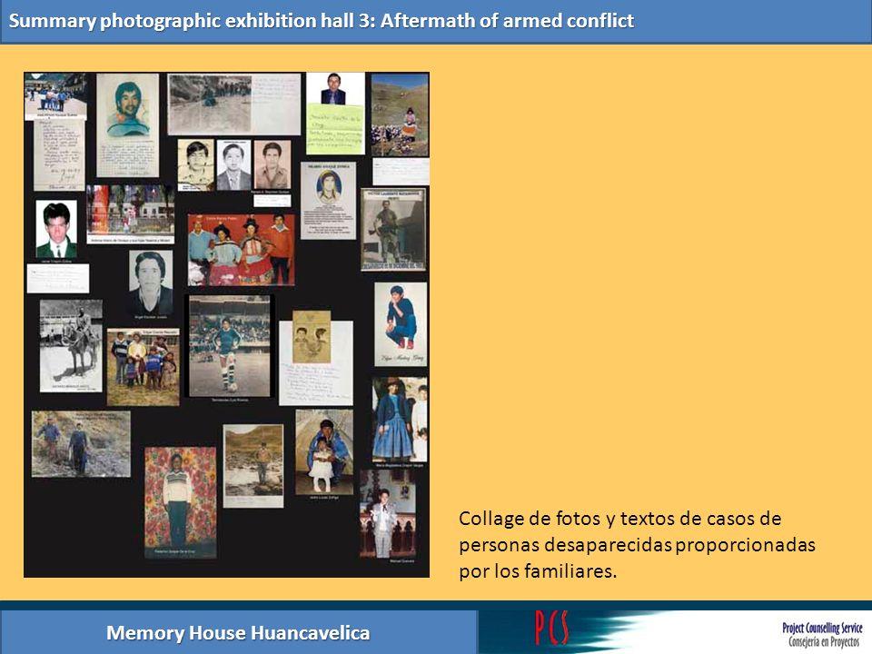 Memory House Huancavelica Summary photographic exhibition hall 3: Aftermath of armed conflict Collage de fotos y textos de casos de personas desaparec