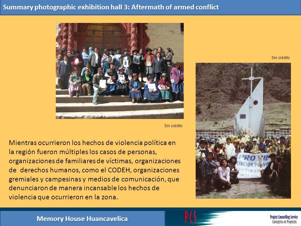 Memory House Huancavelica Summary photographic exhibition hall 3: Aftermath of armed conflict Mientras ocurrieron los hechos de violencia política en