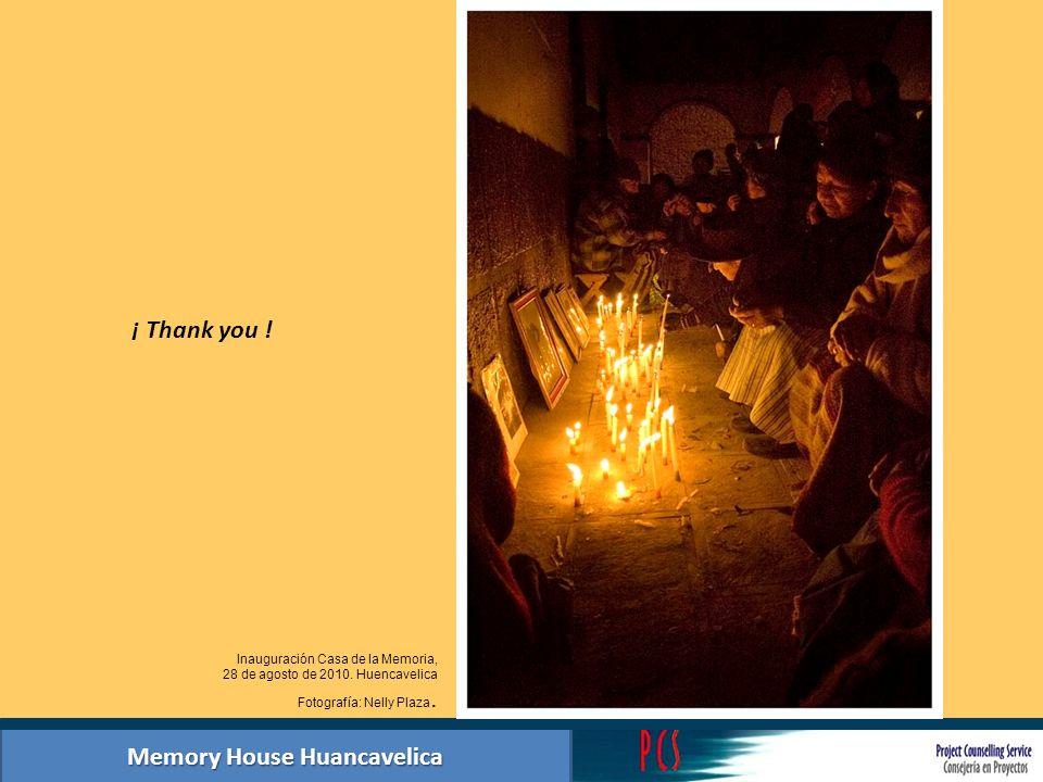 Memory House Huancavelica Inauguración Casa de la Memoria, 28 de agosto de 2010. Huencavelica Fotografía: Nelly Plaza. ¡ Thank you !