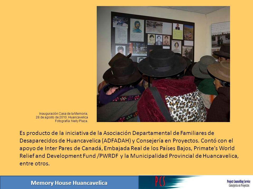 Memory House Huancavelica Comparte espacio con la biblioteca municipal y fue inaugurada el 28 de agosto de 2010, con la presencia de los familiares de muchas de las víctimas cuyas imágenes hacen parte de los relatos y la colección de por lo menos 100 fotografías de la exposición permanente en sus tres salas.