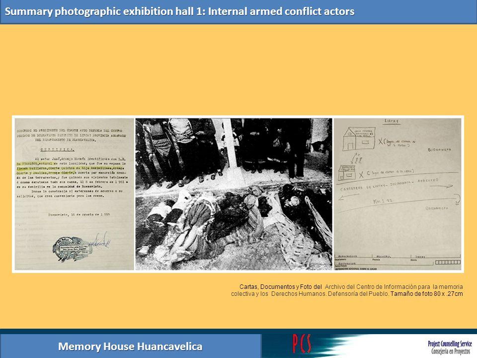 Memory House Huancavelica Summary photographic exhibition hall 1: Internal armed conflict actors Batidas en Ayacucho.