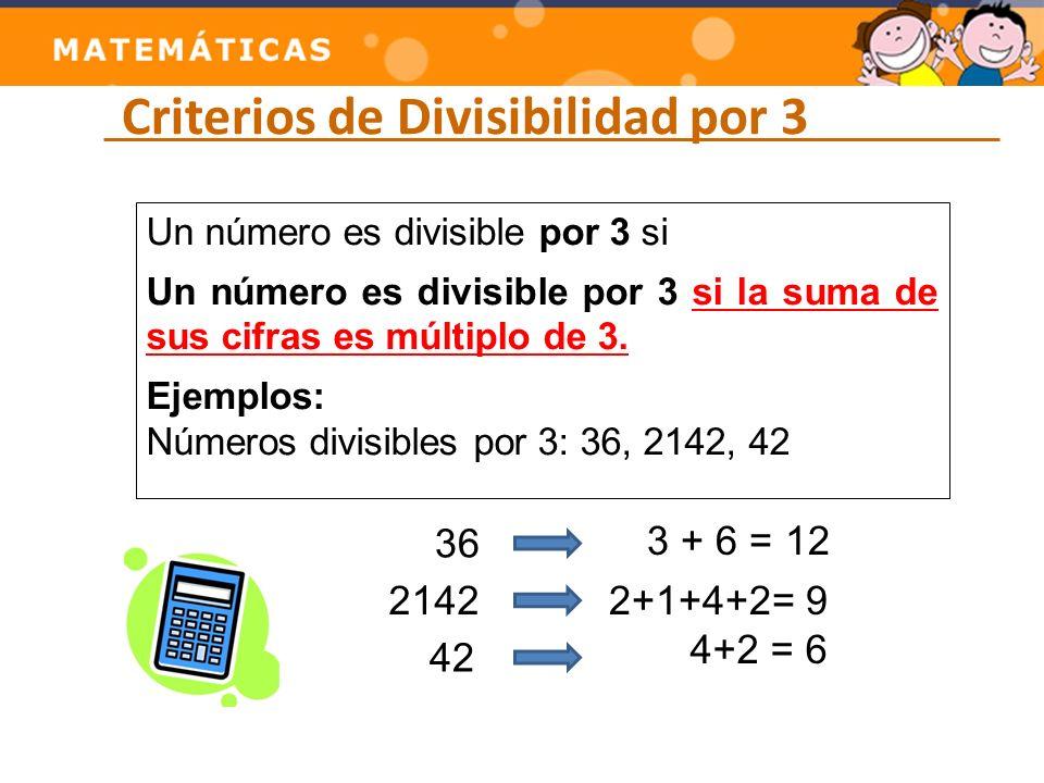 Criterios de Divisibilidad por 4 Un número es divisible por 4 si acaba en 00 o sus últimos dos dígitos son un múltiplo de 4.