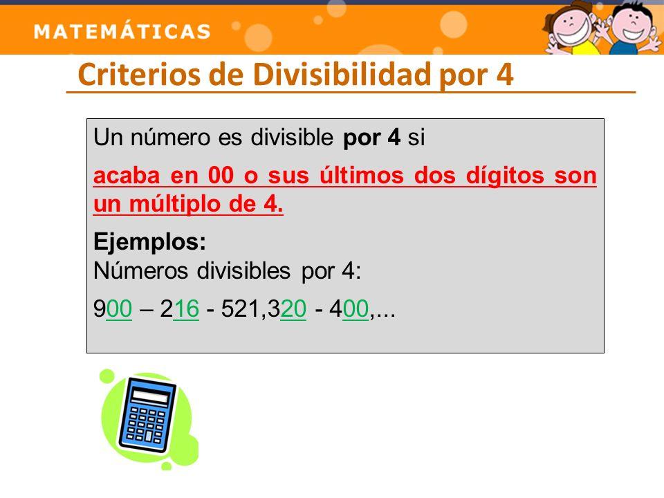 Criterios de Divisibilidad por 5 Un número es divisible por 5 si si la última de sus cifras es 5 o es 0.