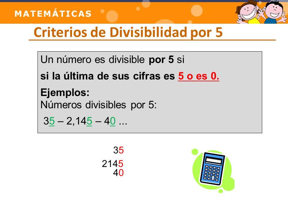 Criterios de Divisibilidad por 6 Un número es divisible por 6 si Es divisible por 2 y por 3.