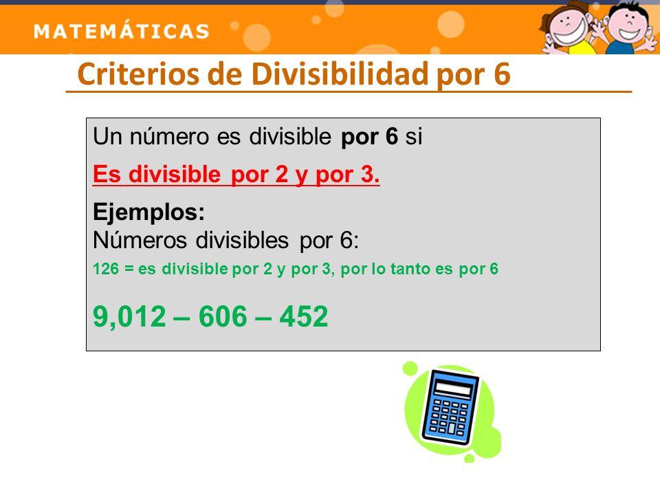 Criterios de Divisibilidad por 9 Un número es divisible por 9 si la suma de sus cifras es múltiplo de 9.