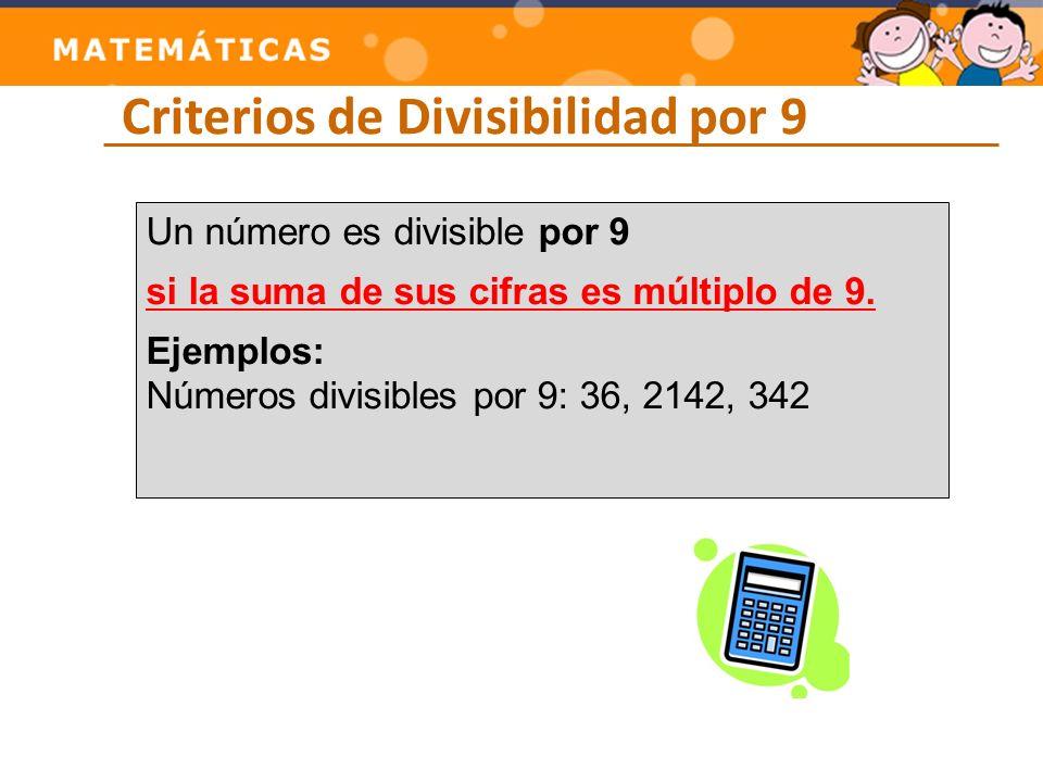 Criterios de Divisibilidad por 10 Un número es divisible por 10 si si la última de sus cifras es 0.