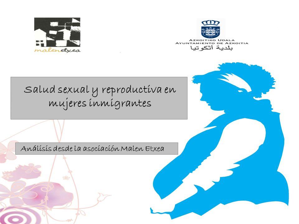 Salud sexual y reproductiva en mujeres inmigrantes Análisis desde la asociación Malen Etxea