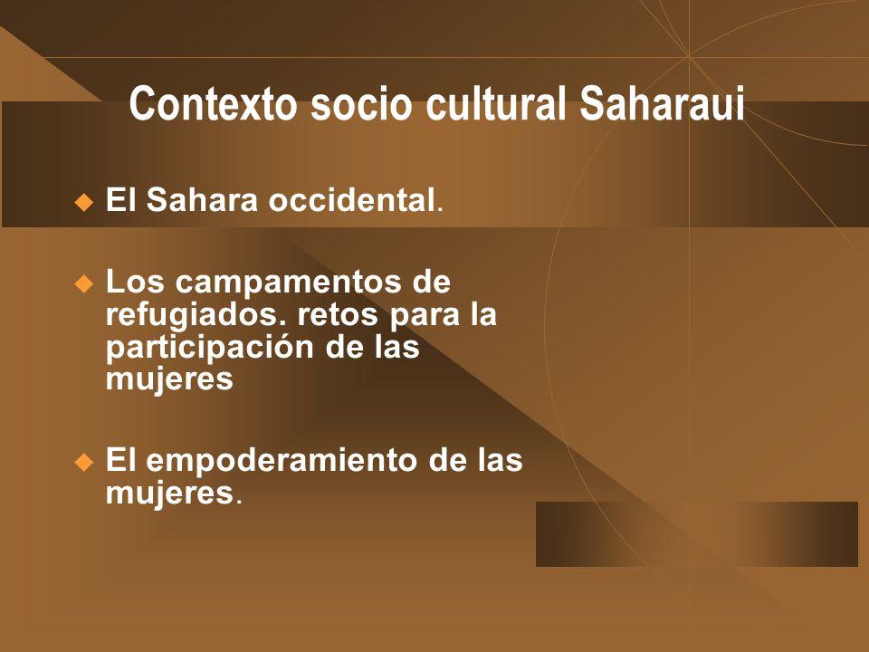 12/02/2014 Contexto socio cultural Saharaui Embarka Hamoudi Hamdi Investigadora Cátedra UNESCO de Filosofía para la Paz