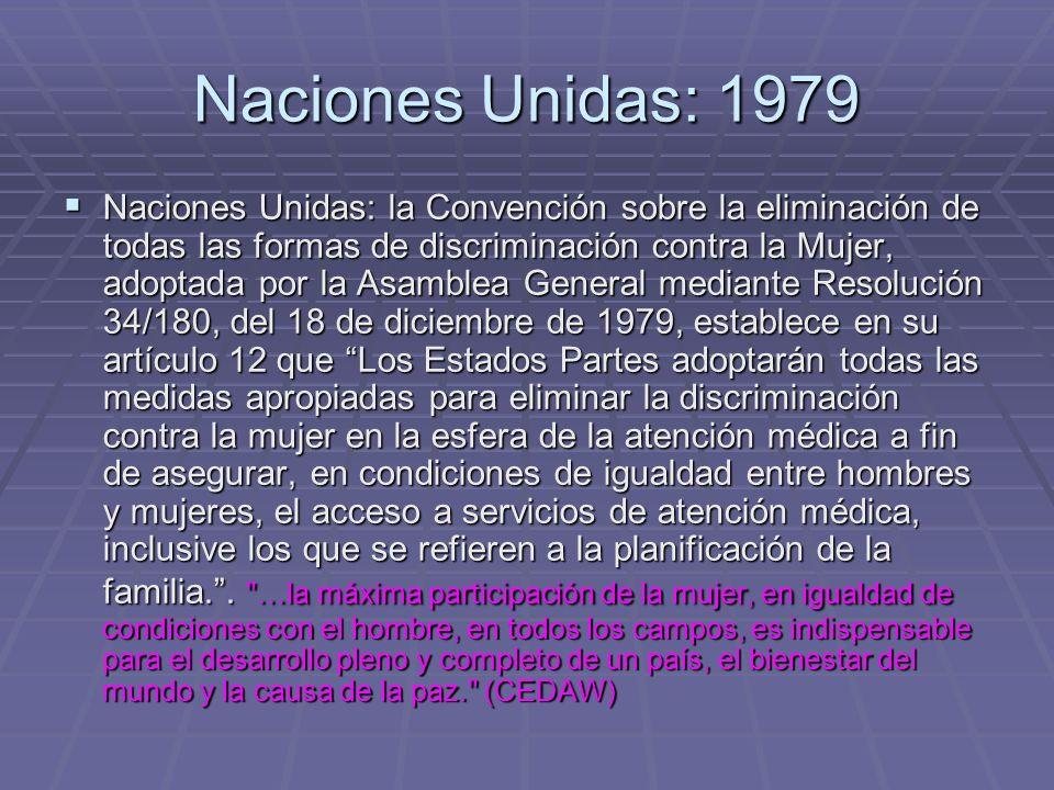 Naciones Unidas: 1979 Naciones Unidas: la Convención sobre la eliminación de todas las formas de discriminación contra la Mujer, adoptada por la Asamb