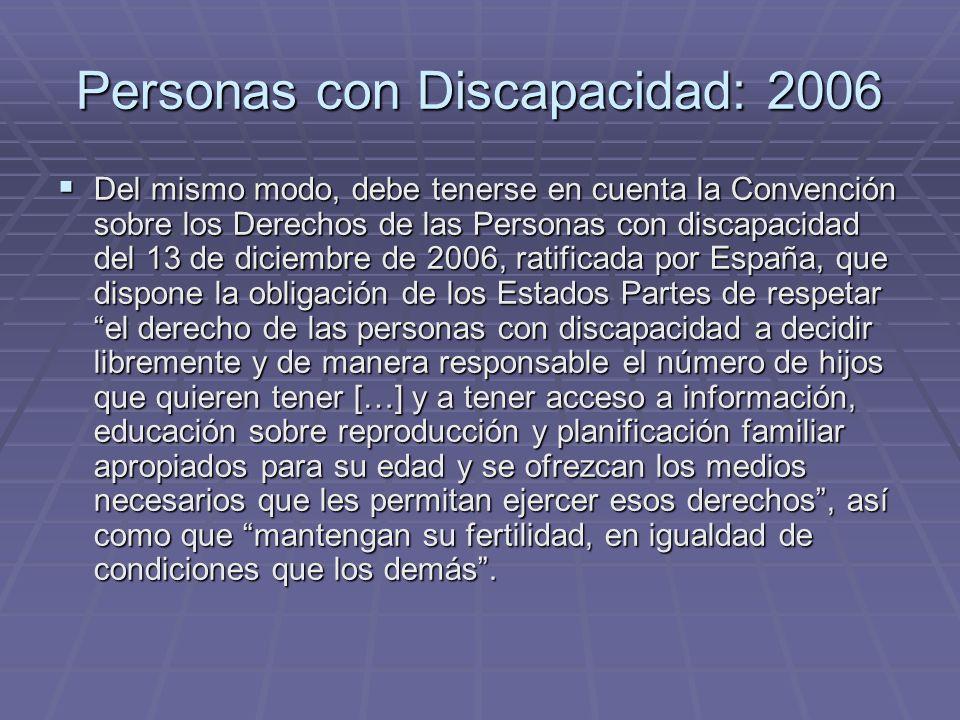 Personas con Discapacidad: 2006 Del mismo modo, debe tenerse en cuenta la Convención sobre los Derechos de las Personas con discapacidad del 13 de dic