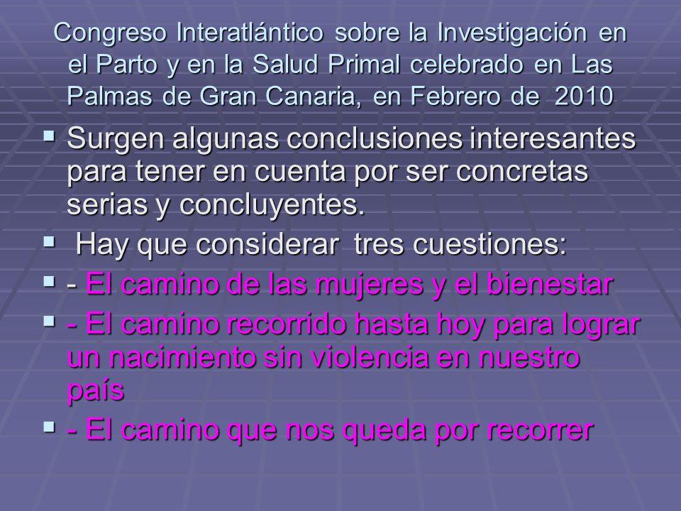 Congreso Interatlántico sobre la Investigación en el Parto y en la Salud Primal celebrado en Las Palmas de Gran Canaria, en Febrero de 2010 Surgen alg