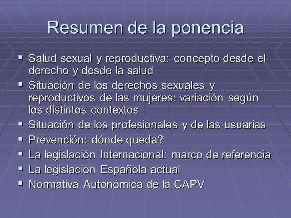 Resumen de la ponencia Salud sexual y reproductiva: concepto desde el derecho y desde la salud Salud sexual y reproductiva: concepto desde el derecho