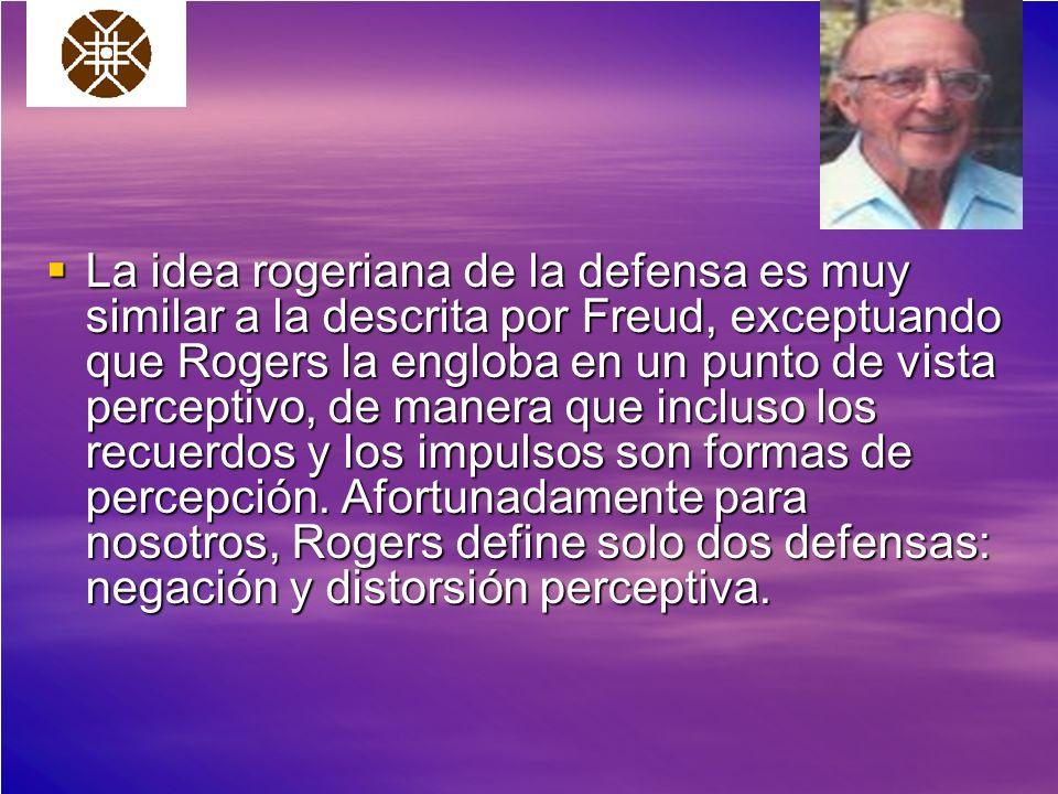 La idea rogeriana de la defensa es muy similar a la descrita por Freud, exceptuando que Rogers la engloba en un punto de vista perceptivo, de manera q