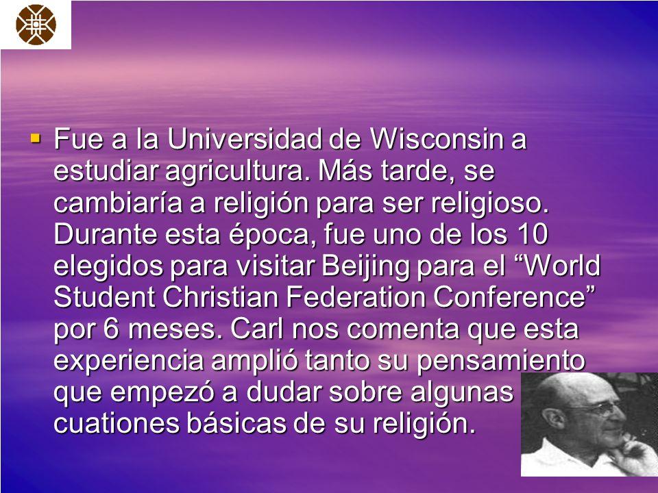 Fue a la Universidad de Wisconsin a estudiar agricultura. Más tarde, se cambiaría a religión para ser religioso. Durante esta época, fue uno de los 10