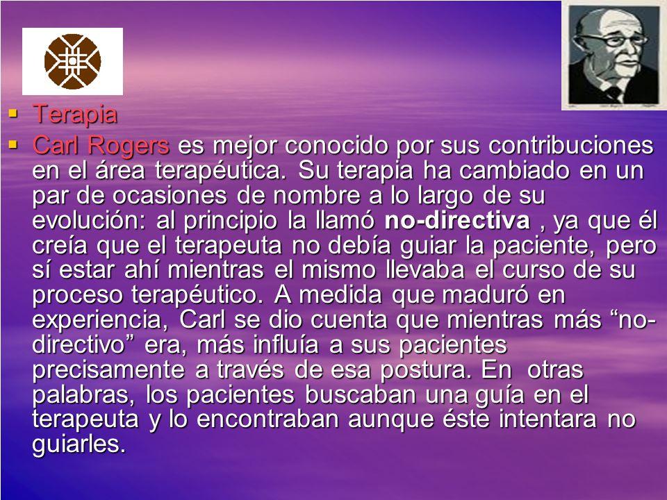 Terapia Terapia Carl Rogers es mejor conocido por sus contribuciones en el área terapéutica. Su terapia ha cambiado en un par de ocasiones de nombre a