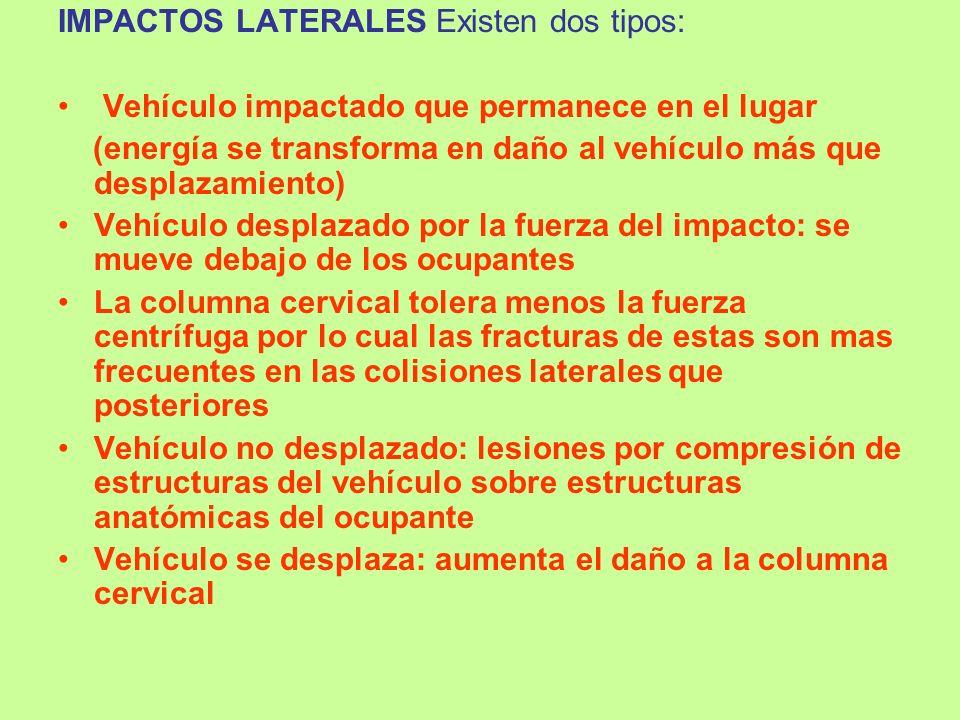 IMPACTOS LATERALES Existen dos tipos: Vehículo impactado que permanece en el lugar (energía se transforma en daño al vehículo más que desplazamiento)