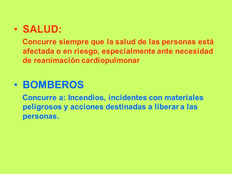 SALUD: Concurre siempre que la salud de las personas está afectada o en riesgo, especialmente ante necesidad de reanimación cardiopulmonar BOMBEROS Co